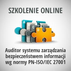 Auditor-systemu-zarządzania-bezpieczeństwem-informacji-wg-normy-PN-ISO-IEC-27001